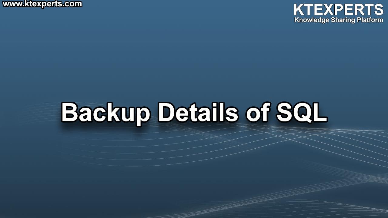 Backup Details of SQL