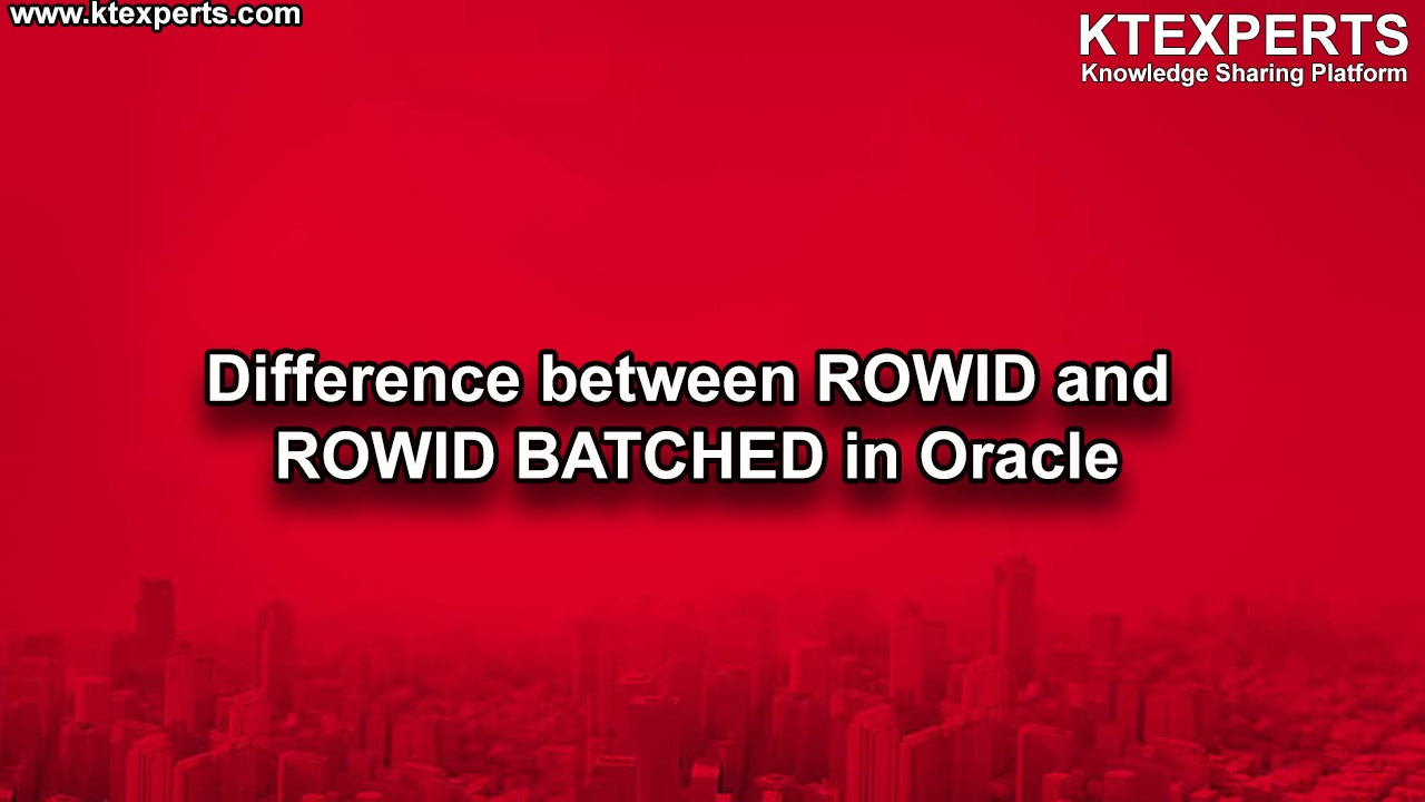 Difference between ROWID and ROWID BATCHED in Oracle