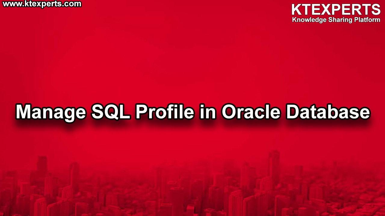 Manage SQL Profile in Oracle Database