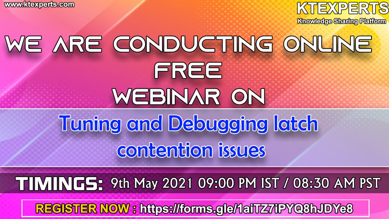 Online Free webinar on Tuning and Debugging latch contention issues
