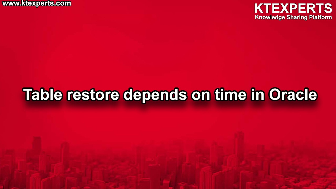 Table Restore Depends On Time in Oracle