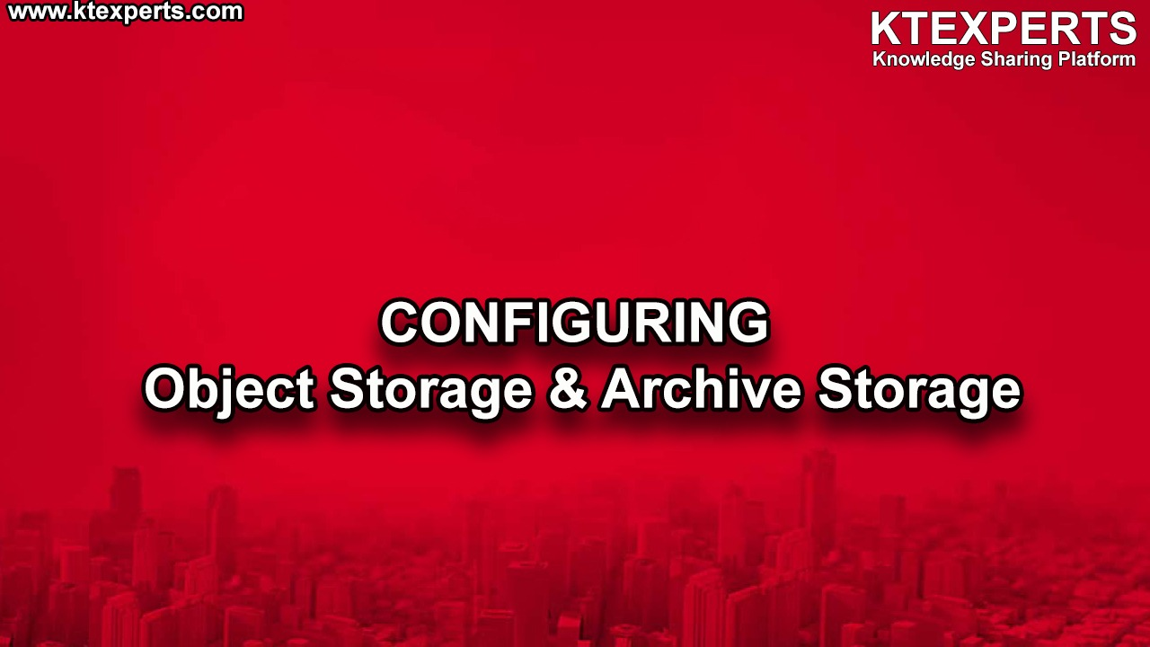 CONFIGURING Object Storage & Archive Storage